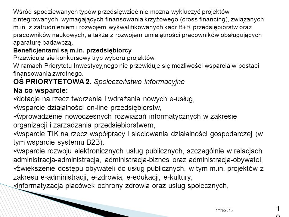 OŚ PRIORYTETOWA 2. Społeczeństwo informacyjne Na co wsparcie: