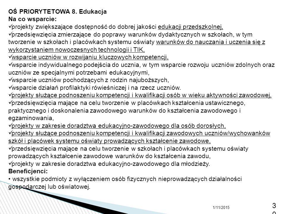 3030 OŚ PRIORYTETOWA 8. Edukacja Na co wsparcie:
