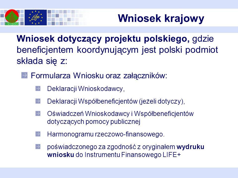 Wniosek krajowy Wniosek dotyczący projektu polskiego, gdzie beneficjentem koordynującym jest polski podmiot składa się z: