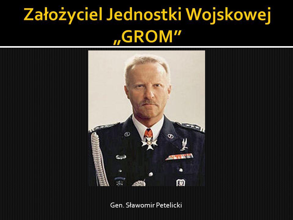 """Założyciel Jednostki Wojskowej """"GROM"""