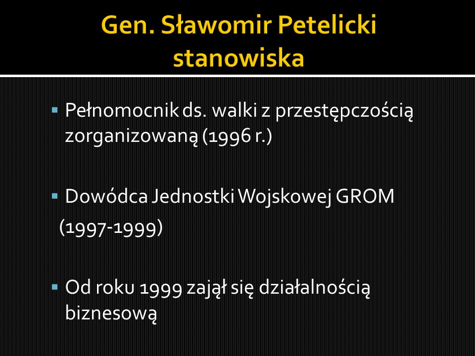 Gen. Sławomir Petelicki stanowiska