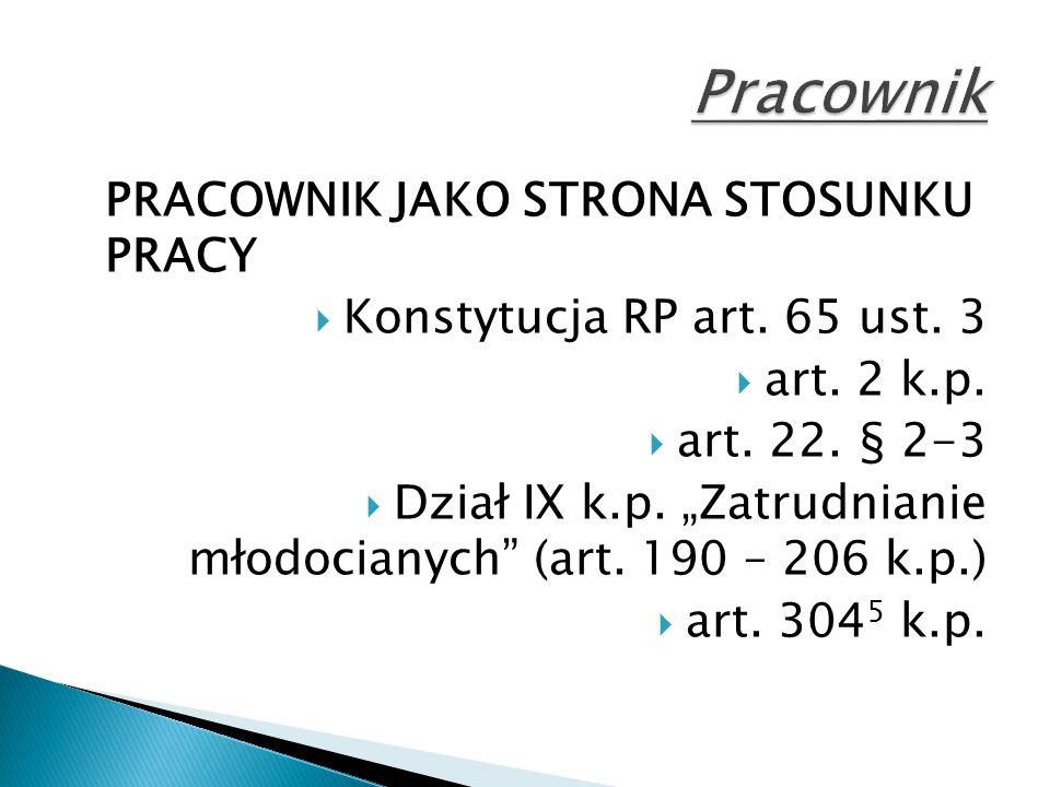 Pracownik PRACOWNIK JAKO STRONA STOSUNKU PRACY
