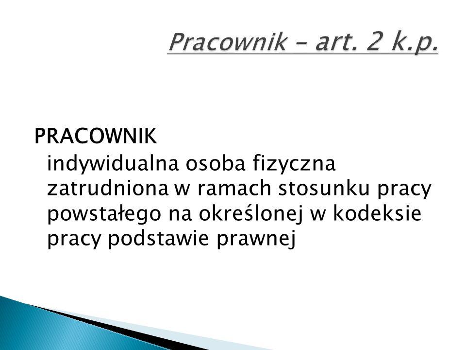 Pracownik - art. 2 k.p.
