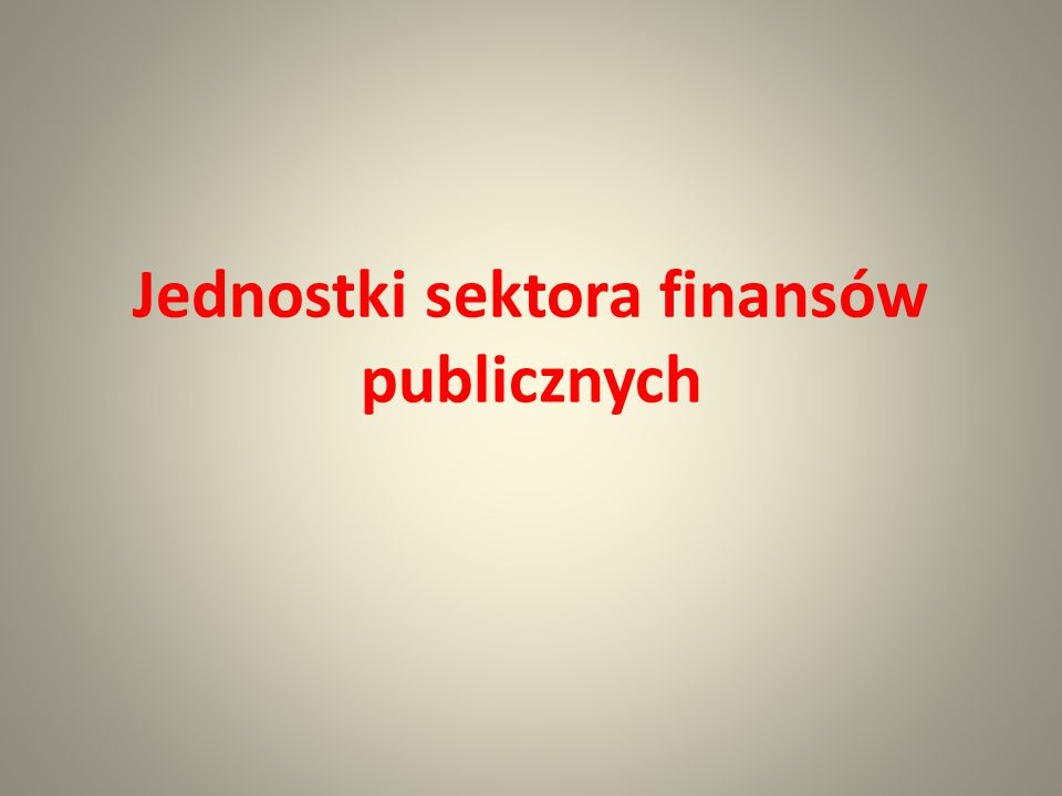Jednostki sektora finansów publicznych