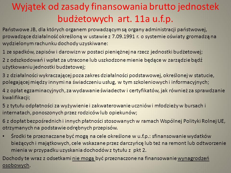 Wyjątek od zasady finansowania brutto jednostek budżetowych art. 11a u