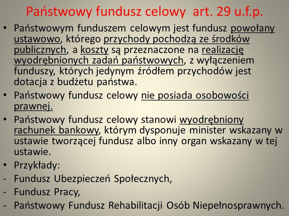 Państwowy fundusz celowy art. 29 u.f.p.