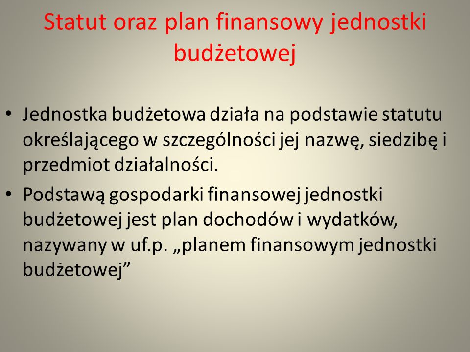 Statut oraz plan finansowy jednostki budżetowej