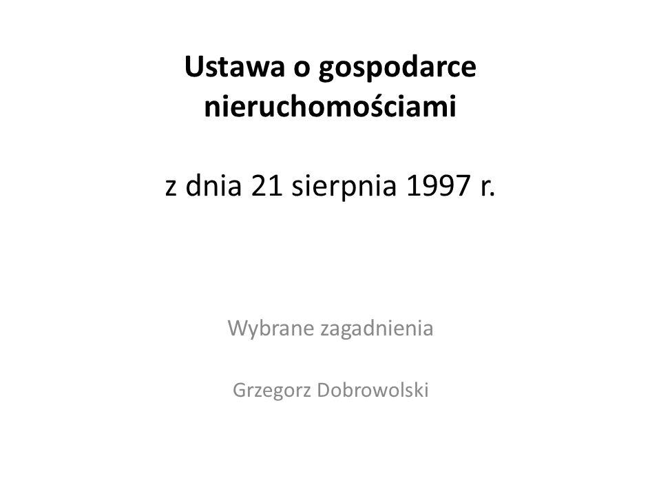 Ustawa o gospodarce nieruchomościami z dnia 21 sierpnia 1997 r.