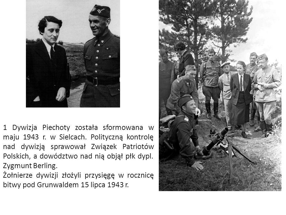 1 Dywizja Piechoty została sformowana w maju 1943 r. w Sielcach