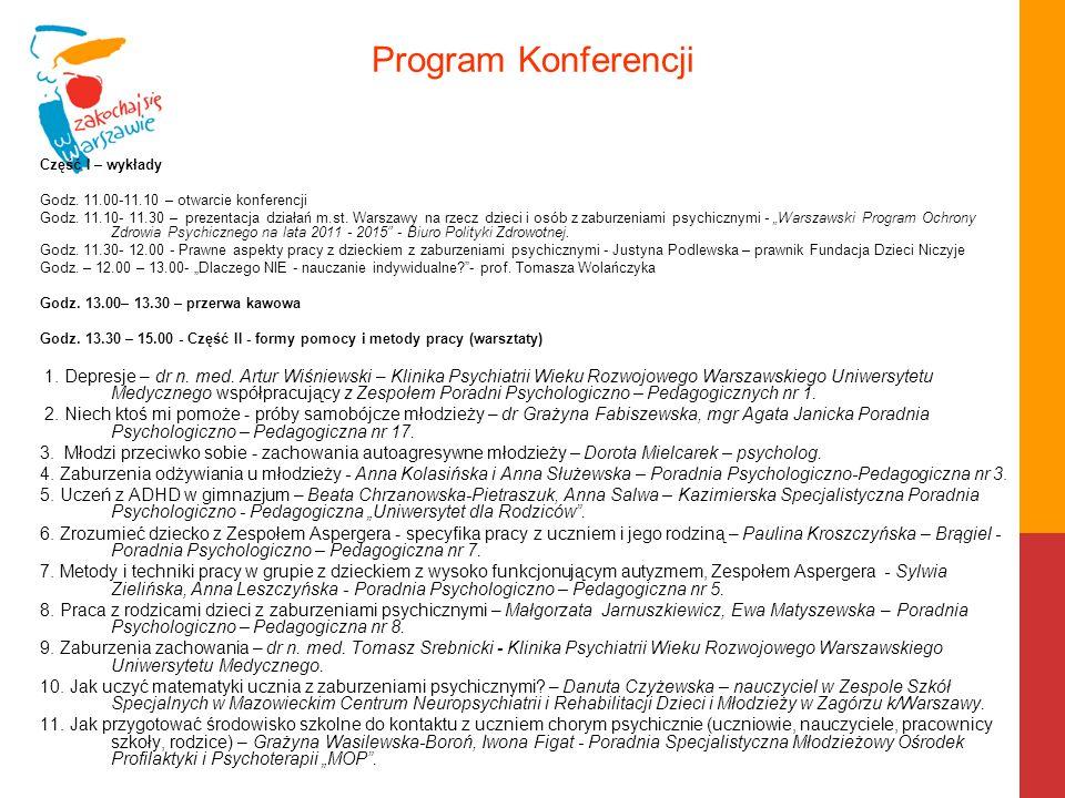 Program Konferencji Część I – wykłady. Godz. 11.00-11.10 – otwarcie konferencji.
