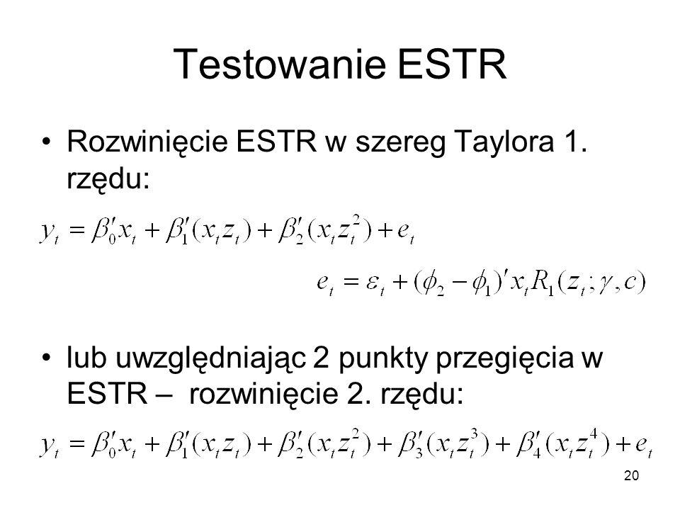 Testowanie ESTR Rozwinięcie ESTR w szereg Taylora 1. rzędu:
