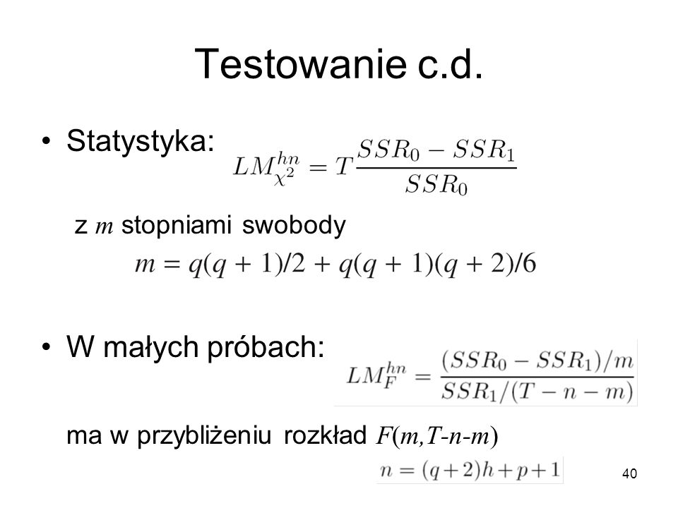 Testowanie c.d. Statystyka: W małych próbach:
