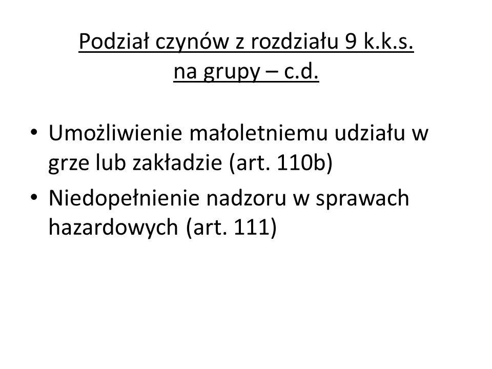 Podział czynów z rozdziału 9 k.k.s. na grupy – c.d.