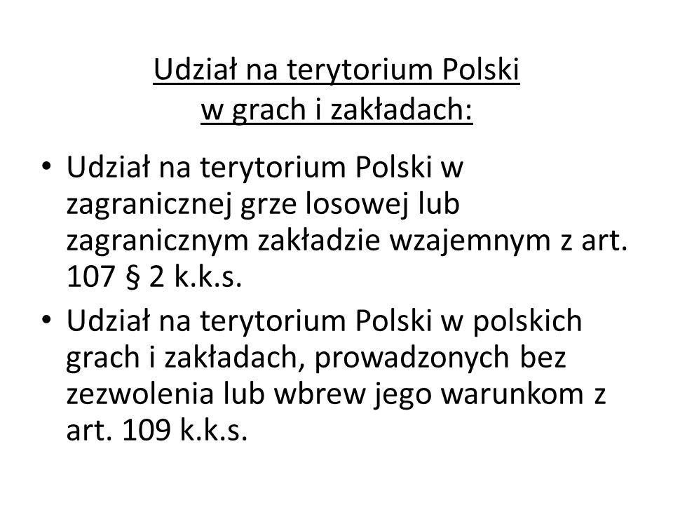 Udział na terytorium Polski w grach i zakładach: