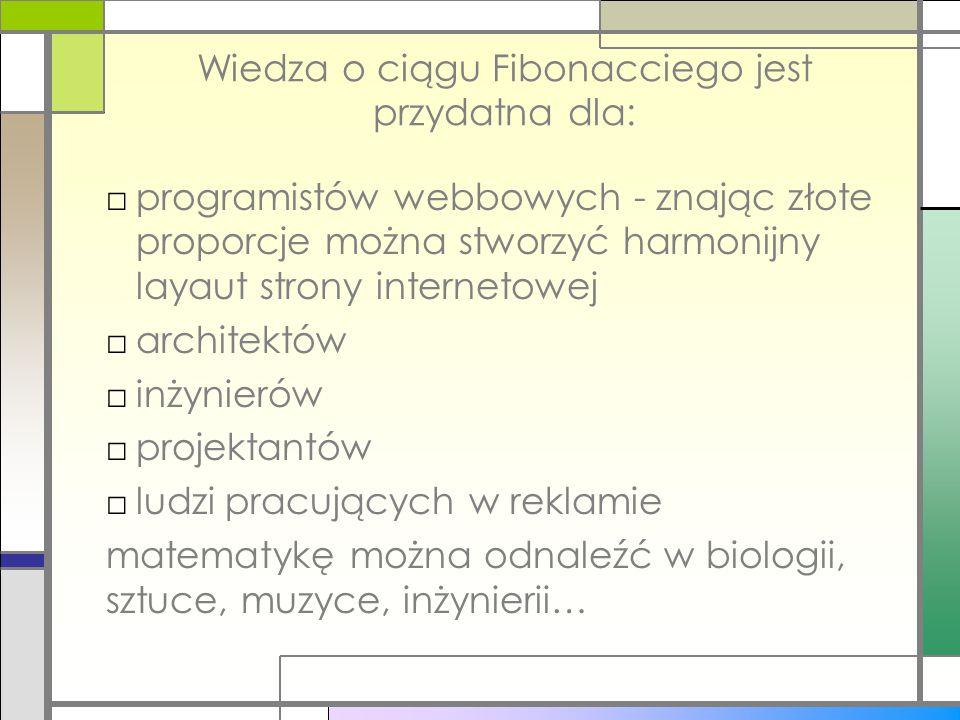 Wiedza o ciągu Fibonacciego jest przydatna dla: