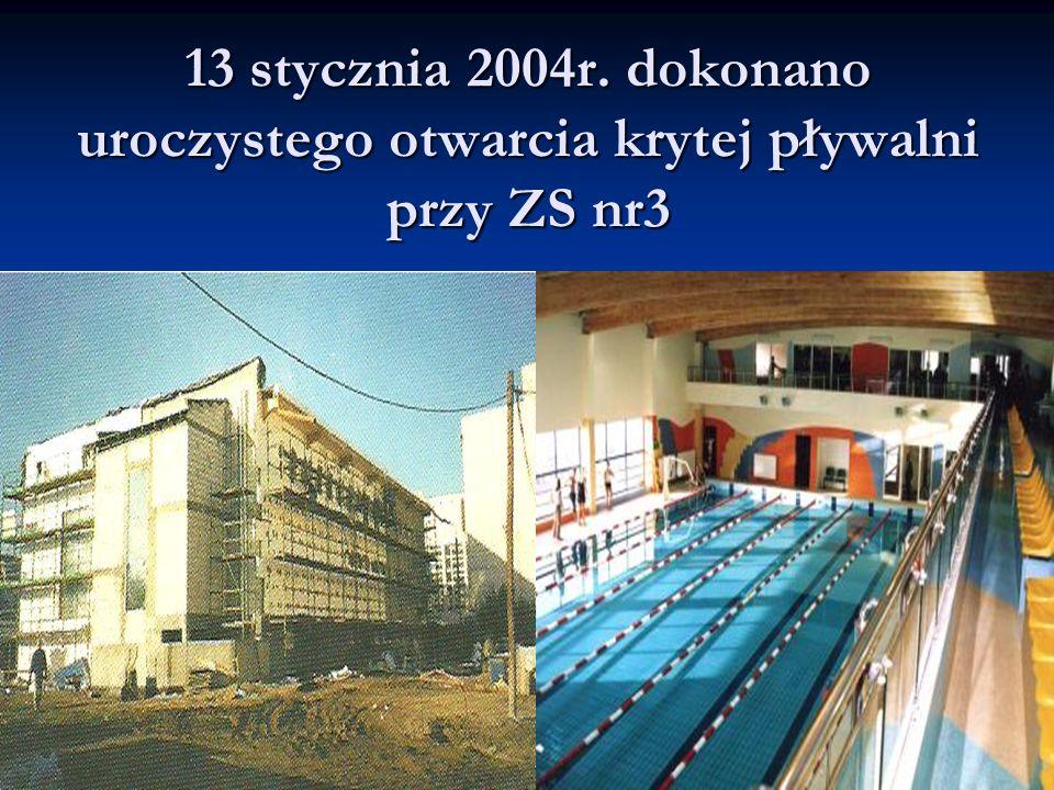 13 stycznia 2004r. dokonano uroczystego otwarcia krytej pływalni przy ZS nr3