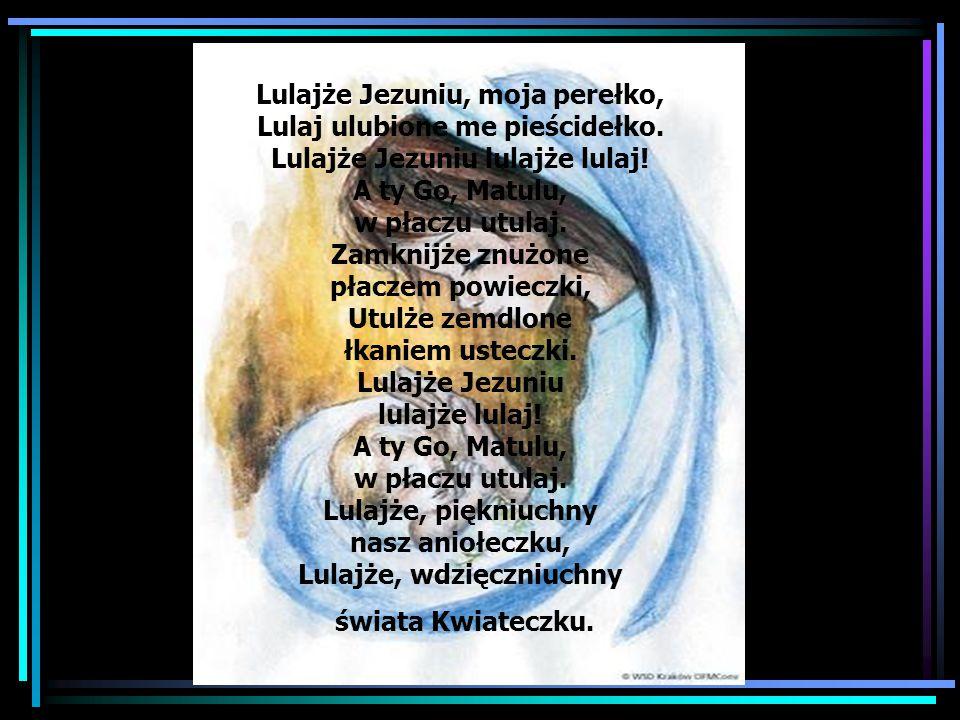 Lulajże Jezuniu, moja perełko, Lulaj ulubione me pieścidełko