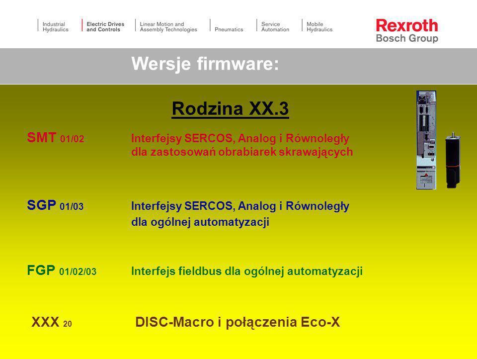 Wersje firmware: Rodzina XX.3 SMT 01/02 SGP 01/03 FGP 01/02/03 XXX 20