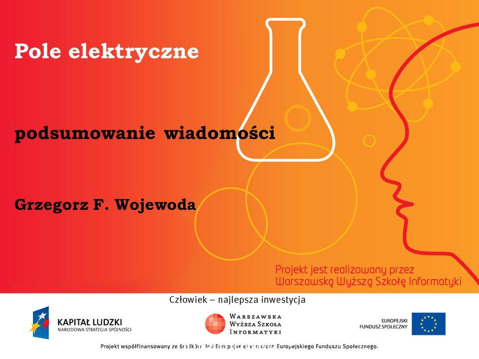 Pole elektryczne podsumowanie wiadomości Grzegorz F. Wojewoda