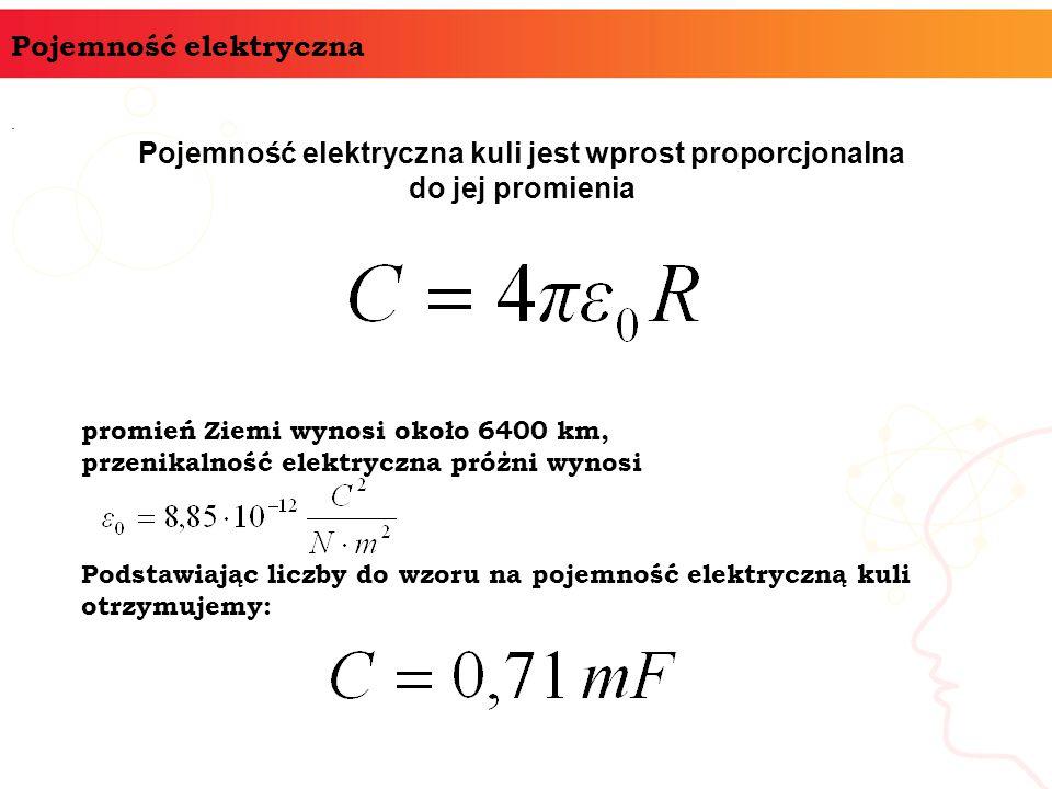 Pojemność elektryczna kuli jest wprost proporcjonalna do jej promienia