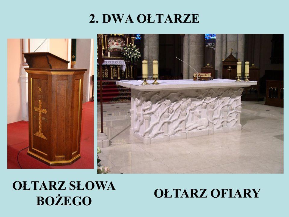 2. DWA OŁTARZE OŁTARZ SŁOWA BOŻEGO OŁTARZ OFIARY