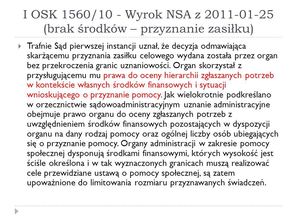 I OSK 1560/10 - Wyrok NSA z 2011-01-25 (brak środków – przyznanie zasiłku)