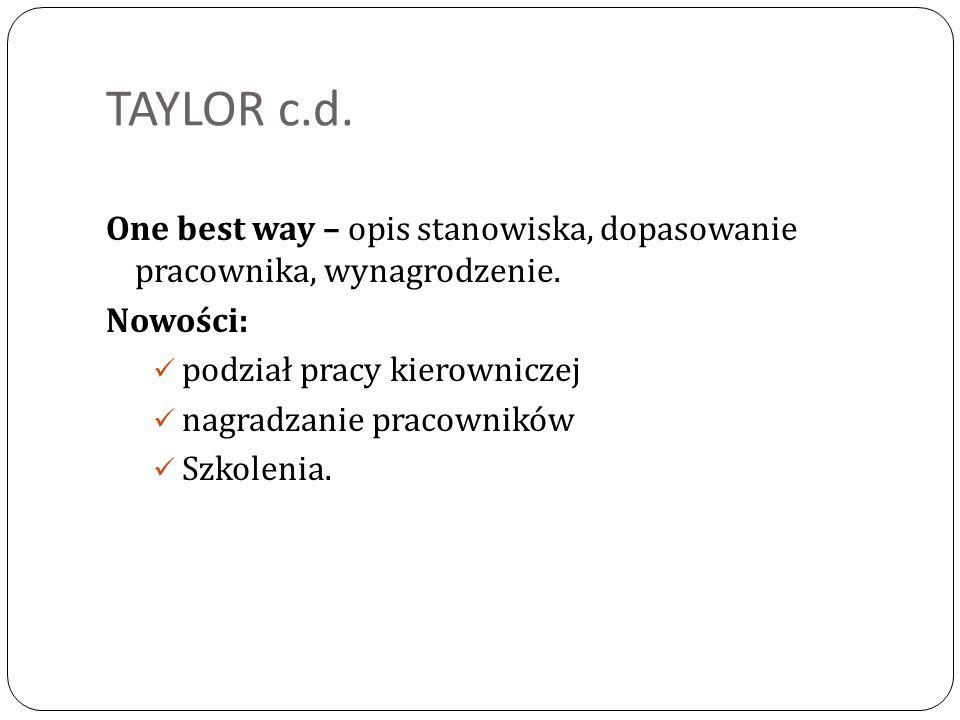 TAYLOR c.d. One best way – opis stanowiska, dopasowanie pracownika, wynagrodzenie. Nowości: podział pracy kierowniczej.