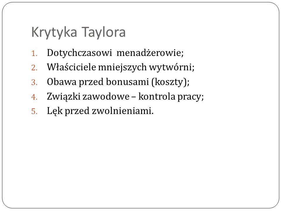 Krytyka Taylora Dotychczasowi menadżerowie;