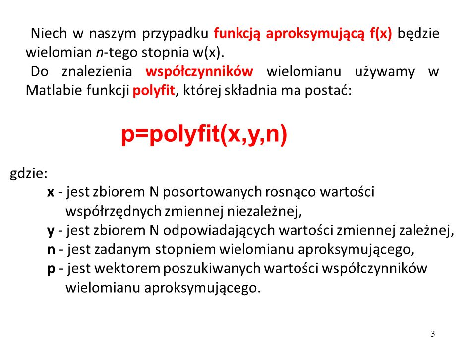 Niech w naszym przypadku funkcją aproksymującą f(x) będzie wielomian n-tego stopnia w(x).