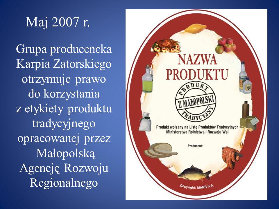 Maj 2007 r. Grupa producencka Karpia Zatorskiego
