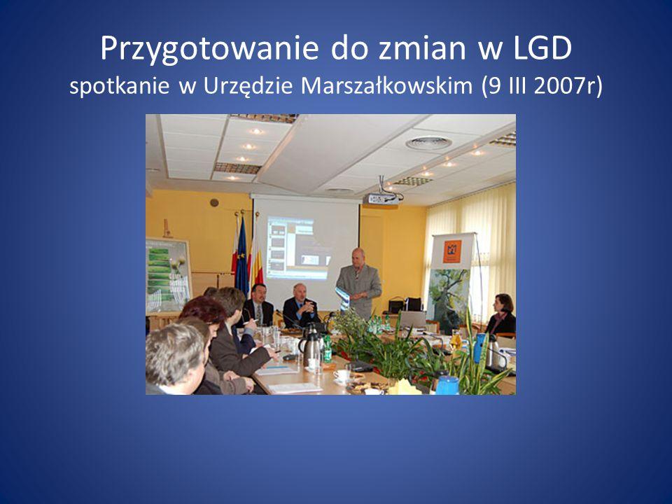 Przygotowanie do zmian w LGD spotkanie w Urzędzie Marszałkowskim (9 III 2007r)