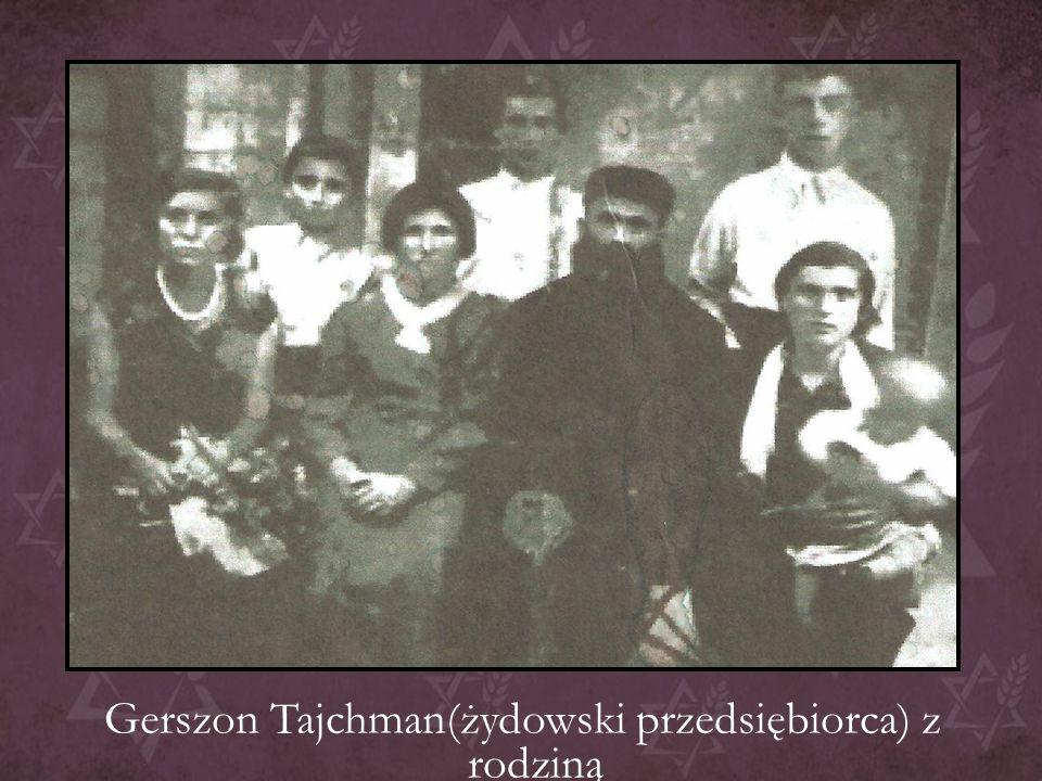 Gerszon Tajchman(żydowski przedsiębiorca) z rodziną