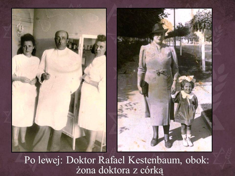 Po lewej: Doktor Rafael Kestenbaum, obok: żona doktora z córką
