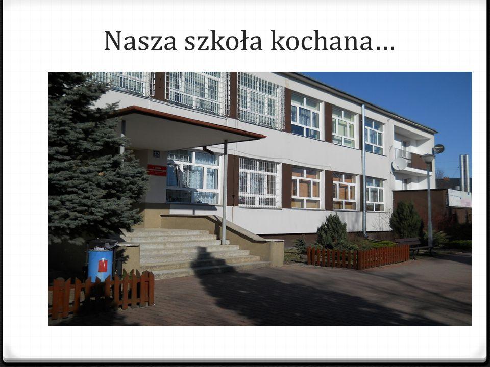 Nasza szkoła kochana…