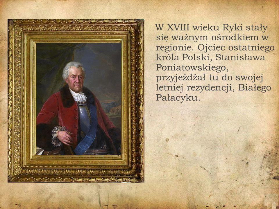 W XVIII wieku Ryki stały się ważnym ośrodkiem w regionie