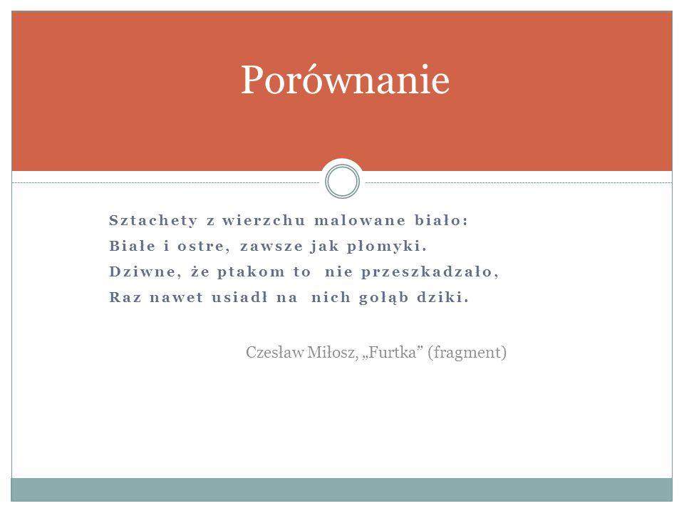 """Porównanie Czesław Miłosz, """"Furtka (fragment)"""