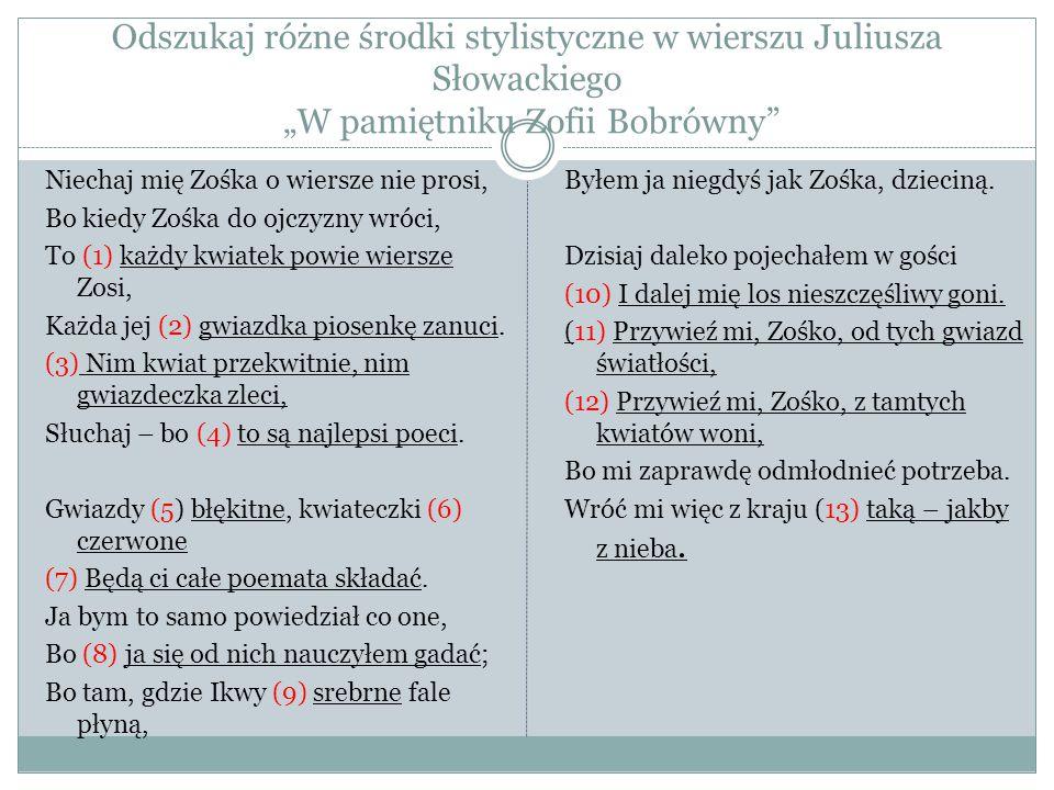 """Odszukaj różne środki stylistyczne w wierszu Juliusza Słowackiego """"W pamiętniku Zofii Bobrówny"""