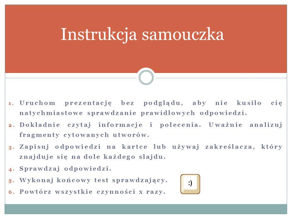 Instrukcja samouczka Uruchom prezentację bez podglądu, aby nie kusiło cię natychmiastowe sprawdzanie prawidłowych odpowiedzi.