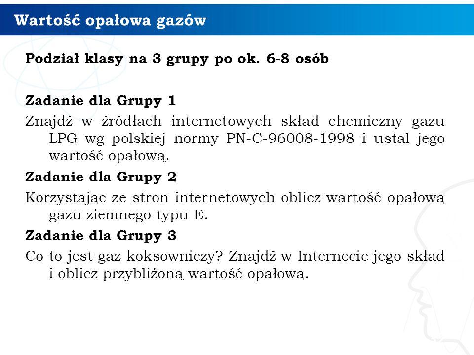 Wartość opałowa gazów Podział klasy na 3 grupy po ok. 6-8 osób