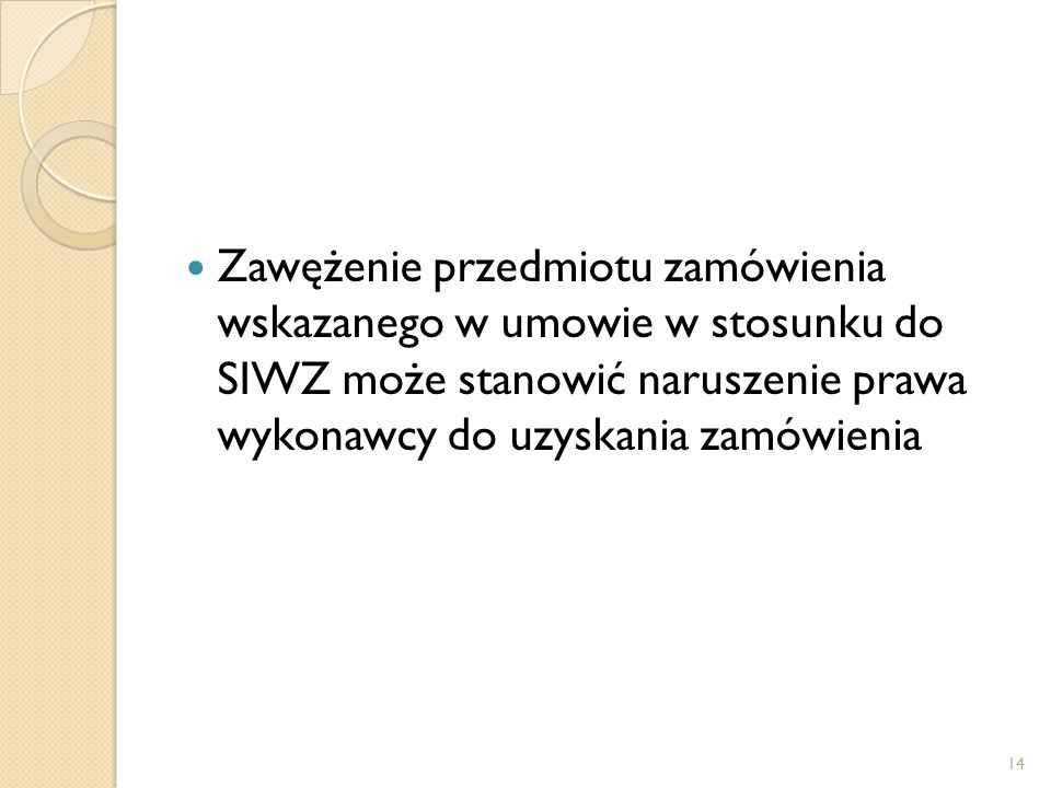 Zawężenie przedmiotu zamówienia wskazanego w umowie w stosunku do SIWZ może stanowić naruszenie prawa wykonawcy do uzyskania zamówienia