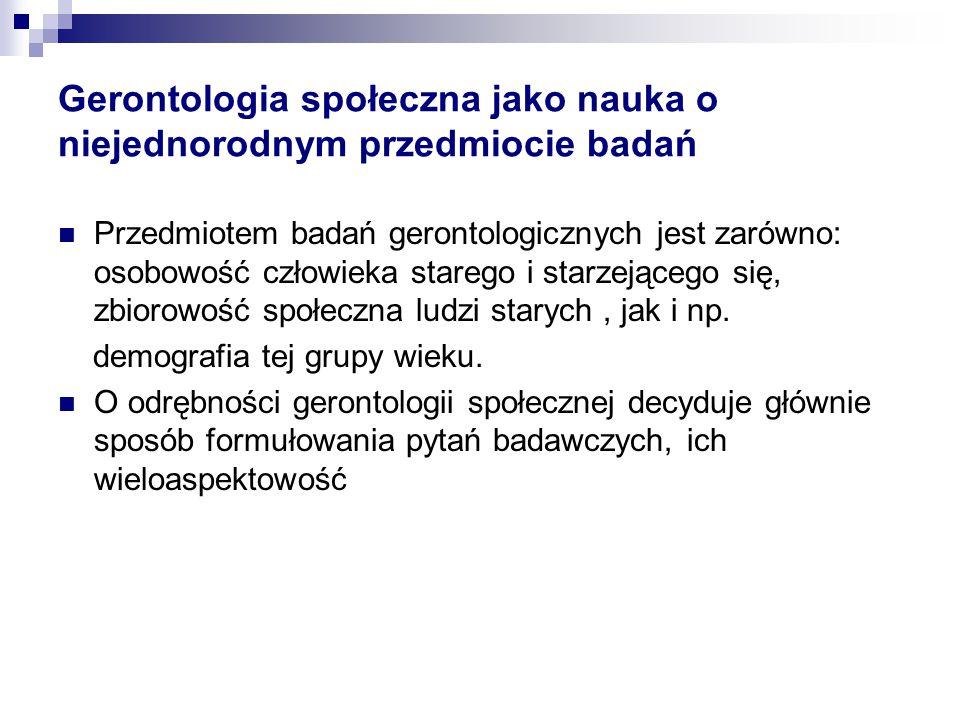 Gerontologia społeczna jako nauka o niejednorodnym przedmiocie badań