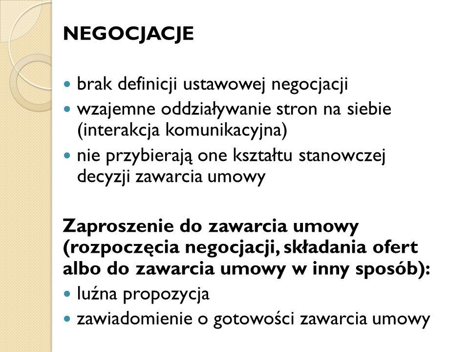 NEGOCJACJE brak definicji ustawowej negocjacji. wzajemne oddziaływanie stron na siebie (interakcja komunikacyjna)