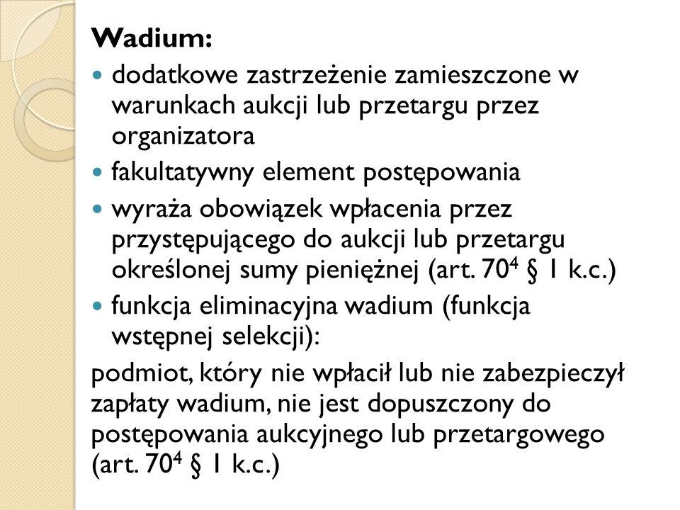Wadium: dodatkowe zastrzeżenie zamieszczone w warunkach aukcji lub przetargu przez organizatora. fakultatywny element postępowania.