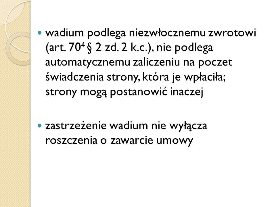 wadium podlega niezwłocznemu zwrotowi (art. 704 § 2 zd. 2 k. c