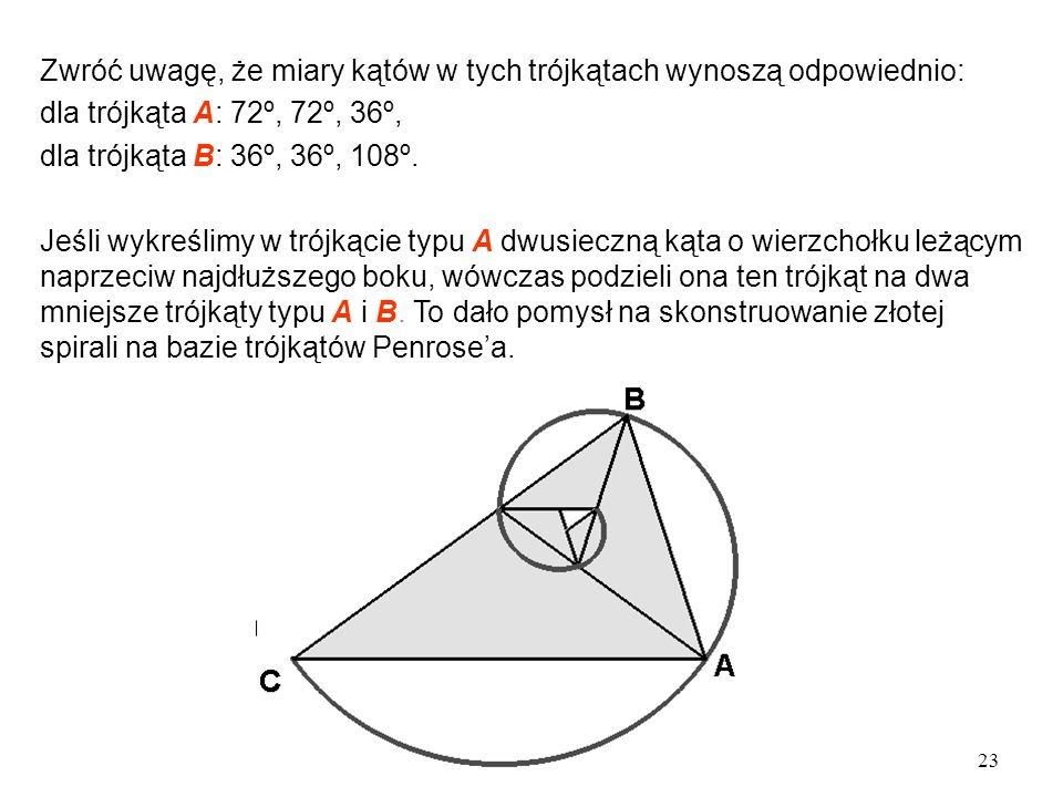 Zwróć uwagę, że miary kątów w tych trójkątach wynoszą odpowiednio: