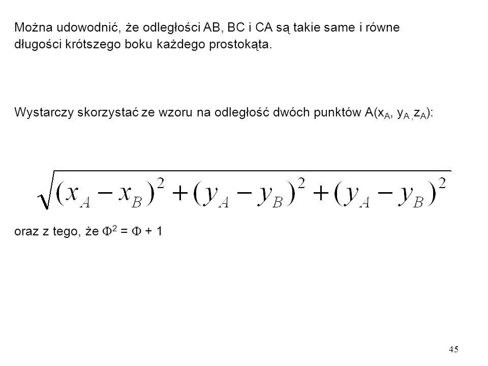 Można udowodnić, że odległości AB, BC i CA są takie same i równe