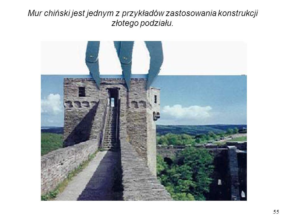 Mur chiński jest jednym z przykładów zastosowania konstrukcji złotego podziału.