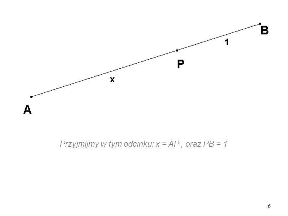 Przyjmijmy w tym odcinku: x = AP , oraz PB = 1