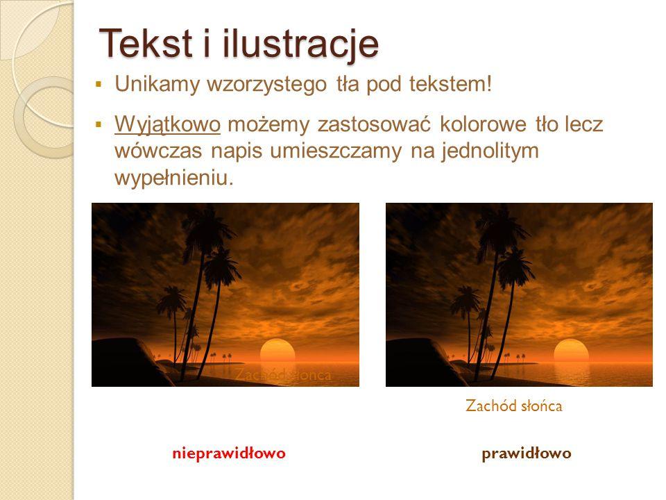 Tekst i ilustracje Unikamy wzorzystego tła pod tekstem!