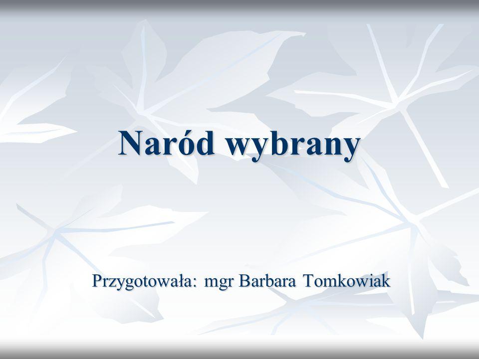 Przygotowała: mgr Barbara Tomkowiak